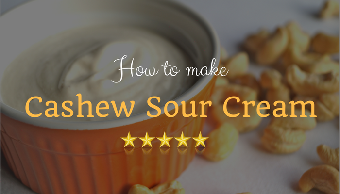 How to make Cashew Sour Cream perfectly?