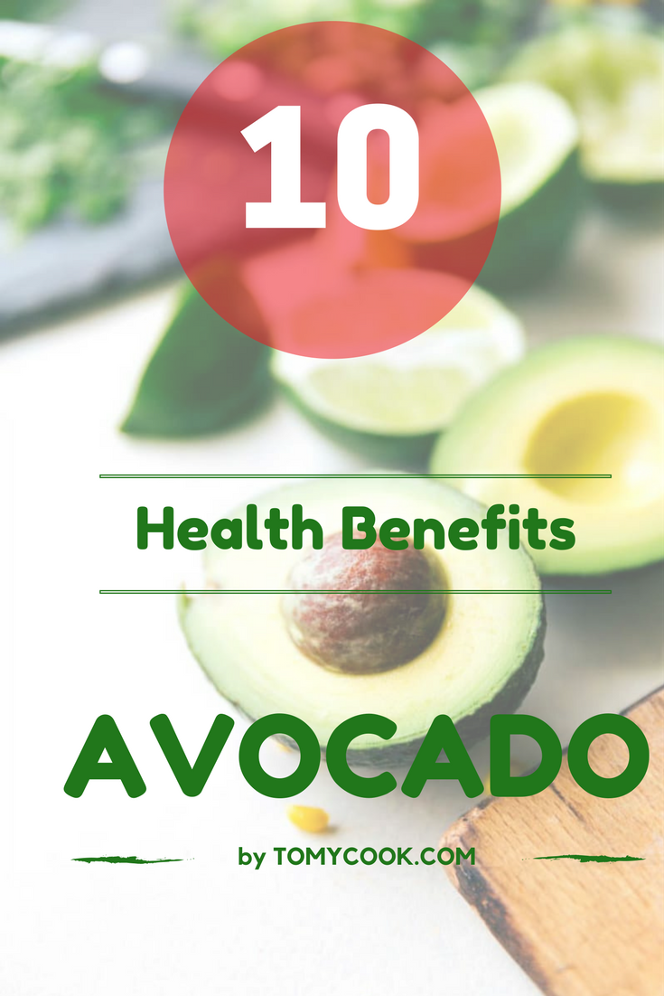 Top 10 remarkable Health benefits of Avocado
