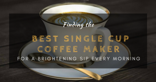 Best Single Cup Coffee Maker Reviews 2018: Top 5+ Recommended