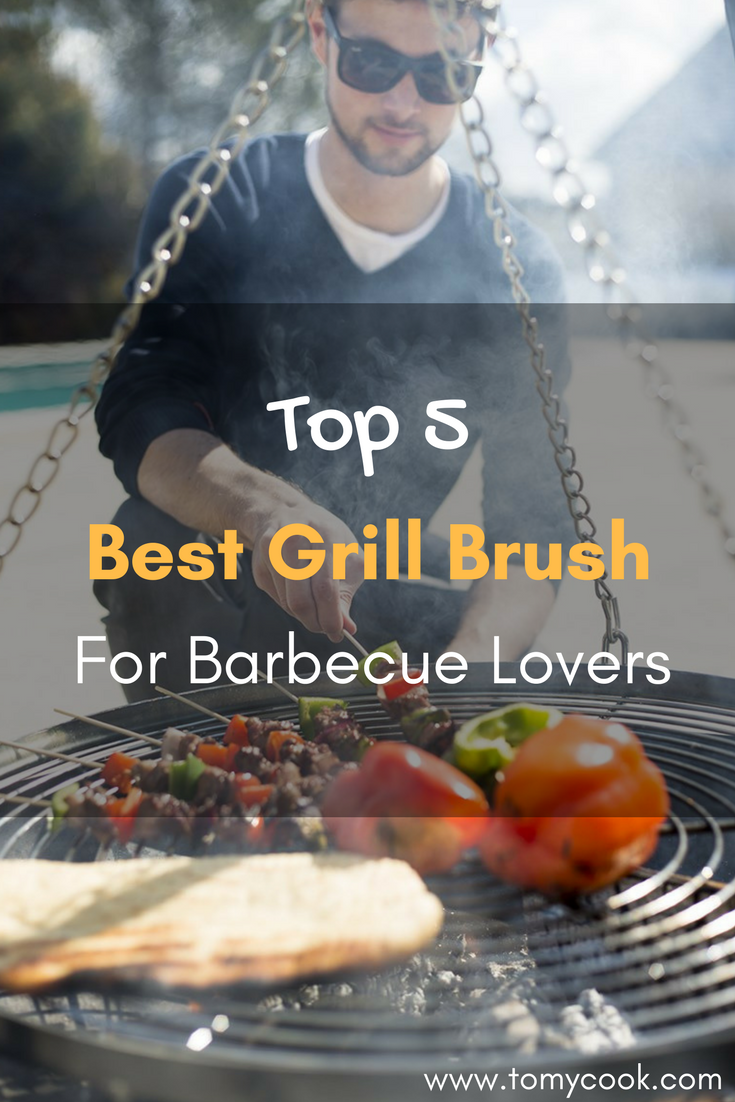 Top 5 Best Grill Brush 2018 – Reviews & Buyer's Guide