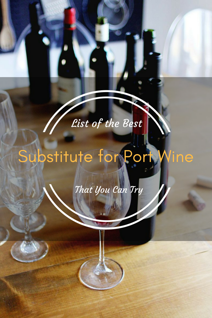 List of the Best Substitute for Port Wine That You Can Try