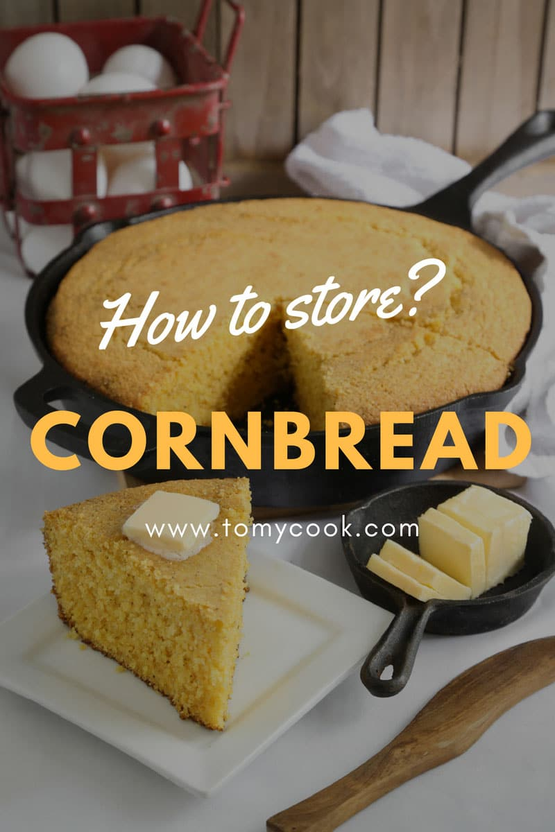 2 Best Ways on How to Store Cornbread 4 #cookymom