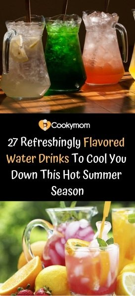 27 Refreshingly Flavored Water Drinks To Cool You Down This Hot Summer Season 1 #cookymom